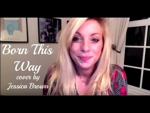 BORN THIS WAY - Lady Gaga - Jessica Brown (Cover)