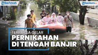 Kisah Pengantin Baru di Bekasi Gelar Resepsi saat Banjir, Naik Perahu Karet dan Tamu Hanya 7 Orang