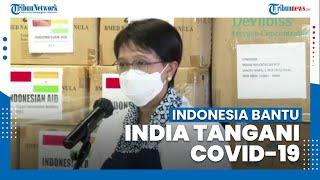 Menlu Retno Sampaikan RI Kirim 200 Oxygen Concentrators Untuk Bantu India Tangani Covid-19
