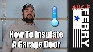Ⓕ How to Insulate a Garage Door (ep30)