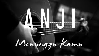 Anji - Menunggu Kamu ( Acoustic Karaoke )