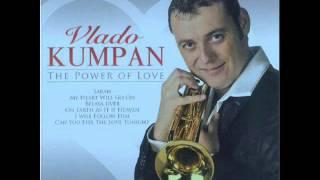 Vlado Kumpan - I will follow him