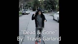 Travis Garland- Dead and Gone