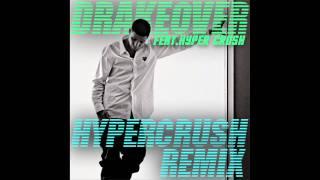 Drake ft. HYPER CRUSH - Over (HYPER CRUSH Remix)