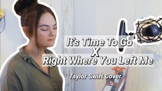 IT'S TIME TO GO x RIGHT WHERE YOU LEFT ME - Taylor Swift I MASHUP Cover by Isabel Macy