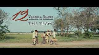 Featurette - The Team - 12 Years A Slave