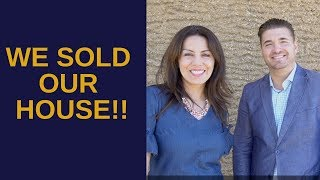 We Sold Our House!