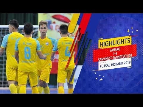 Highlights   Sahako - Sanvinest Sannatech KH   Futsal HDBank 2019