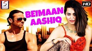 Beimaan Aashiq  - Full Dubbed Hindi Action Film - HD Latest 2018