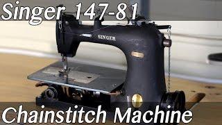 Singer 147-81 Chainstitch Sewing Machine