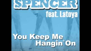 Andrew Spencer ft. Latoya - You Keep Me Hangin On (Crystal Rock Remix Edit)