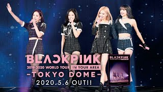 BLACKPINK - LIVE Blu-ray & DVD 「BLACKPINK 2019-2020 WORLD TOUR IN YOUR AREA-TOKYO DOME-」 TEASER