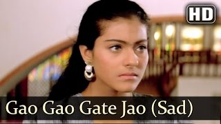 Gao Gao Gate Jao (Sad) - Udhar Ki Zindagi Songs - Kajol