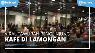 Viral Video Tawuran Pengunjung di Kafe Lamongan, Begini Kronologinya