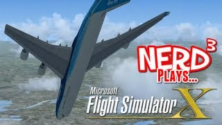 Nerd³ Plays... Microsoft Flight Simulator X