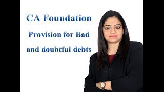 CA Foundation Provision for Bad and doubtful debts