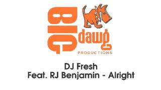 DJ Fresh Feat. RJ Benjamin - Alright