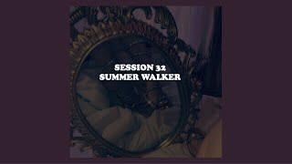 Session 32   Summer Walker (lyrics)
