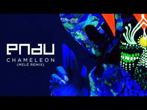 Pnau - Chameleon (Melé Remix)