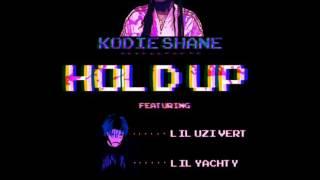 Kodie Shane Ft. Lil Uzi Vert, Lil Yachty - Hold Up (Chopped & Screwed)
