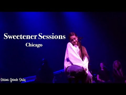 Ariana Grande - Sweetener Sessions (Chicago) [FULL SHOW] - Ariana Grande Daily
