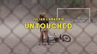 Julian Lamadrid   Untouched (Official Video)