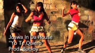 Yo Te Quiero - Joswa In Da House  (Video)