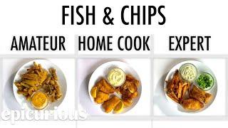 4 Levels of Fish & Chips: Amateur to Food Scientist | Epicurious