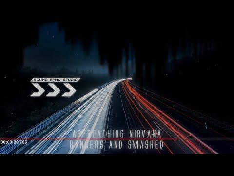 ApproachingNirvana - Bangers & Smashed Remastered