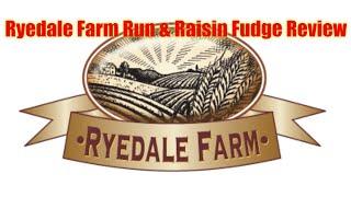 Ryedale Farm Run & Raisin Fudge Review