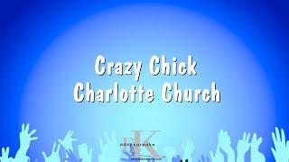Crazy Chick - Charlotte Church (Karaoke Version)