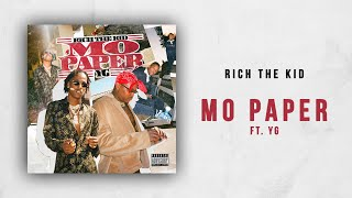 Rich The Kid   Mo Paper Ft. YG