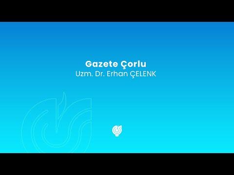 Eğitim - Gazete Çorlu - 24.05.2018 - Uzm.Dr. Erhan ÇELENK