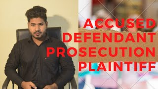 Who is Accused, Prosecution, Defendant and Plaintiff?