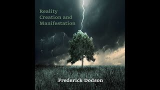 Fred Dodson Audiobook Excerpt - Reality Creation & Manifestation
