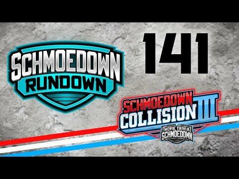 Collision III - Schmoedown Rundown #141