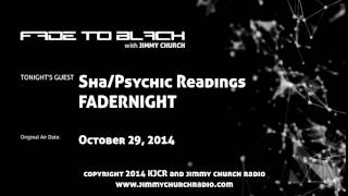 Ep.151 FADE to BLACK Jimmy Church w/ Sha, Psychic Readings LIVE on air