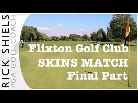 Skins Match at Flixton Golf Club Final Part