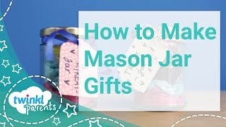 How To Make Mason Jar Gifts