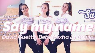 SAY MY NAME - David Guetta, Bebe Rexha & J Balvin | Dance Video | Choreography