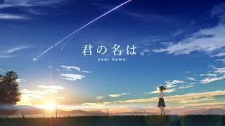 Kimi no Na wa (Your Name) Soundtrack - Main Theme