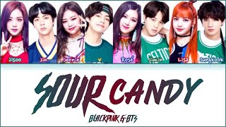 How would BLACKPINK and BTS sing 'Sour Candy' by Lady Gaga&BLACKPINK Lyrics (Han Rom Eng) (FANMADE)