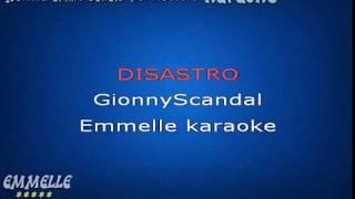 Disastro Karaoke GionnyScandal [EMMELLE KARAOKE]