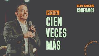 Cien veces más. | En Dios Confiamos | Pastor Rony Madrid