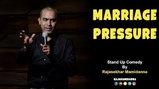 Marriage Pressure   Stand Up Comedy By Rajasekhar Mamidanna