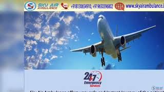Hire Finest ICU Air Ambulance from Guwahati or Kolkata by Sky