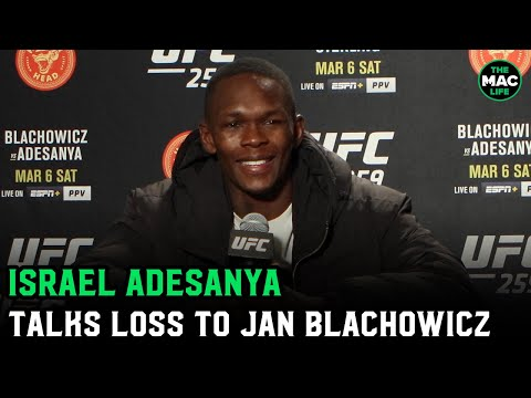 Israel Adesanya: 'If I was going to lose to anyone, what better person than Jan Blachowicz'