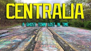 Centralia   A Ghost Town Lost In Time