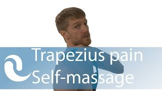 """Trapezius pain & trigger points - Self massage of the """"upper"""" fibers"""
