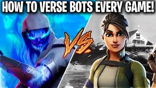FORTNITE CHAPTER 2 HOW TO VERSE BOTS EVERYGAME! (FORTNITE HOW TO VS BOTS) Fortnite BOT LOBBIES